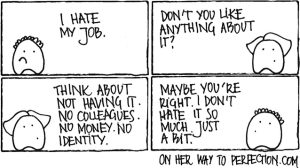Opposite of job dissatisfaction is not job satisfaction ... what do you mean